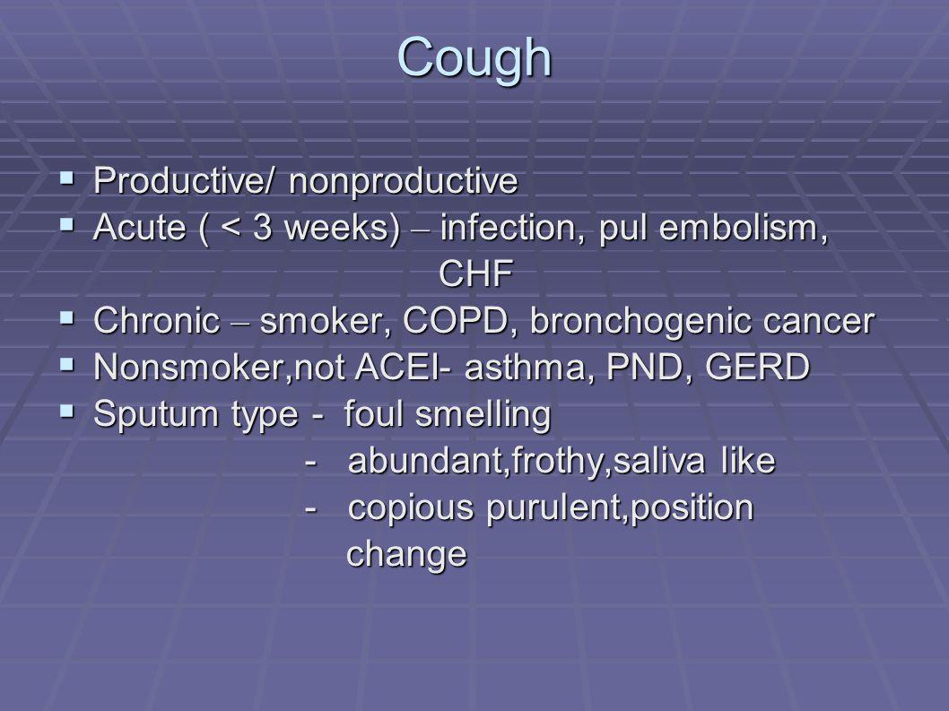 Hemoptysis  Massive - >100-600 cc/ 24hr  Bright red, alkaline  TB, bronchiectasis – massive  Bronchitis, tumor – slight  30 % unknown  vasculitis, bleeding tendency
