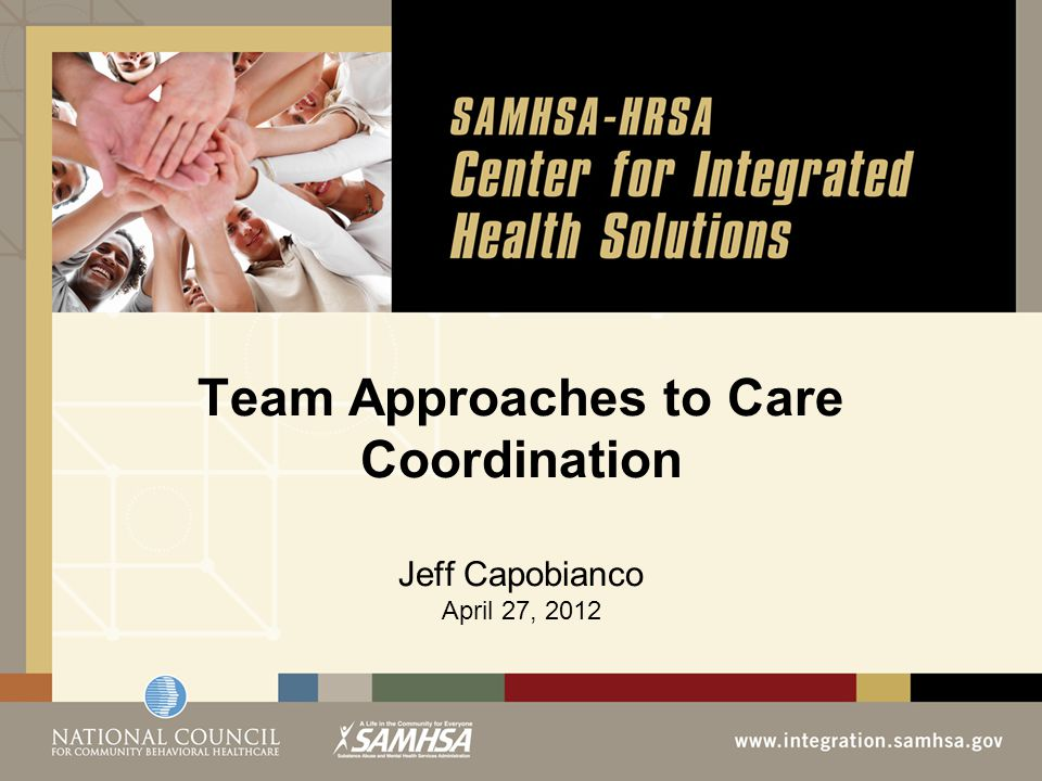 Team Approaches to Care Coordination Jeff Capobianco April 27, 2012