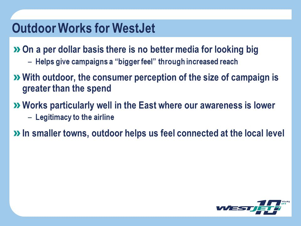 """Outdoor Works for WestJet » On a per dollar basis there is no better media for looking big – Helps give campaigns a """"bigger feel"""" through increased re"""