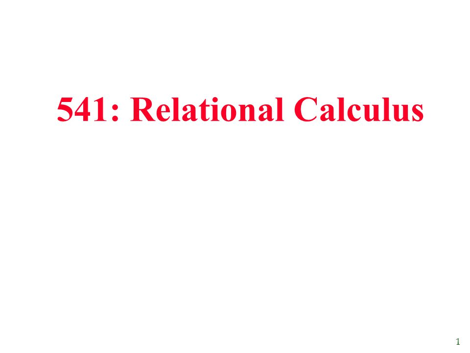 12 Summary  Relational calculus is non-operational, and users define queries in terms of what they want, not in terms of how to compute it.