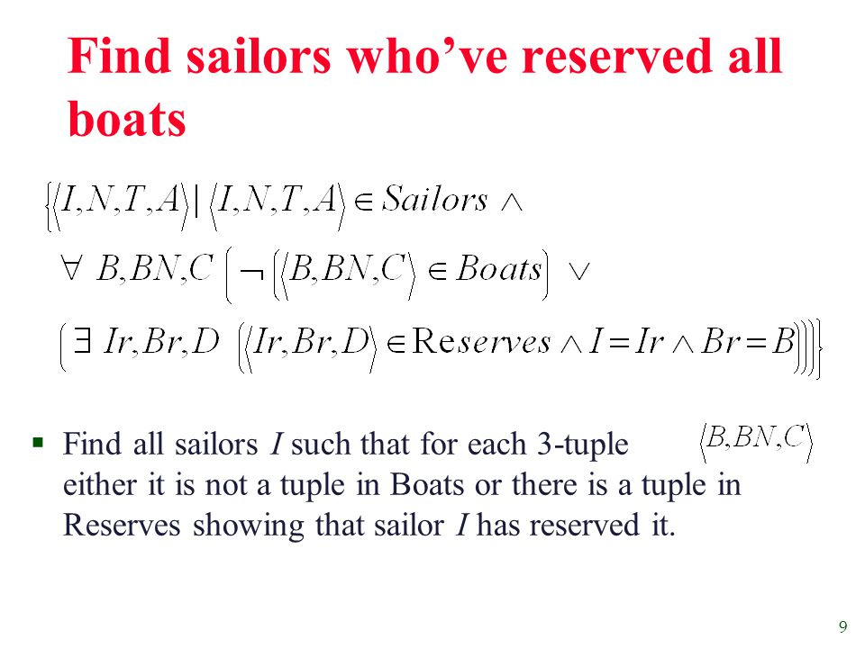 10 Find sailors who've reserved all boats (again!)  Simpler notation, same query.