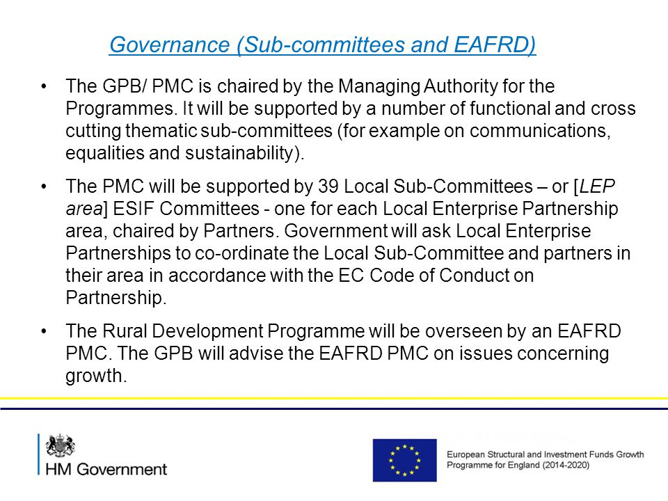 Governance (Sub-committees and EAFRD) The GPB/ PMC is chaired by the Managing Authority for the Programmes.