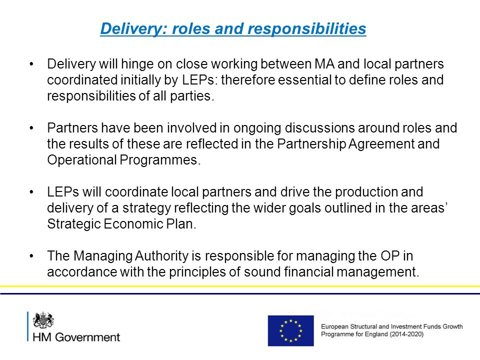 Delivery: roles and responsibilities Delivery will hinge on close working between MA and local partners coordinated initially by LEPs: therefore essential to define roles and responsibilities of all parties.