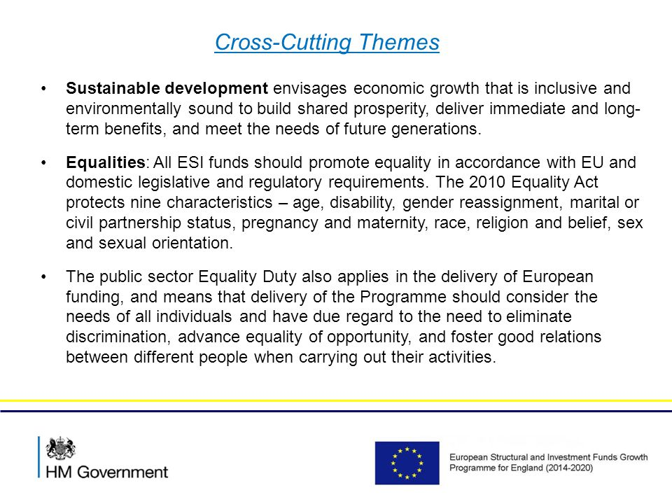 Cross-Cutting Themes Sustainable development envisages economic growth that is inclusive and environmentally sound to build shared prosperity, deliver immediate and long- term benefits, and meet the needs of future generations.