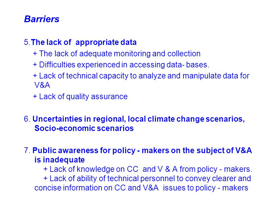 Barriers 5.The lack of appropriate data + The lack of adequate monitoring and collection + Difficulties experienced in accessing data- bases.