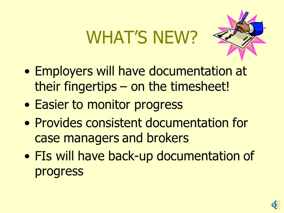 WHAT'S NEW.Employers will have documentation at their fingertips – on the timesheet.
