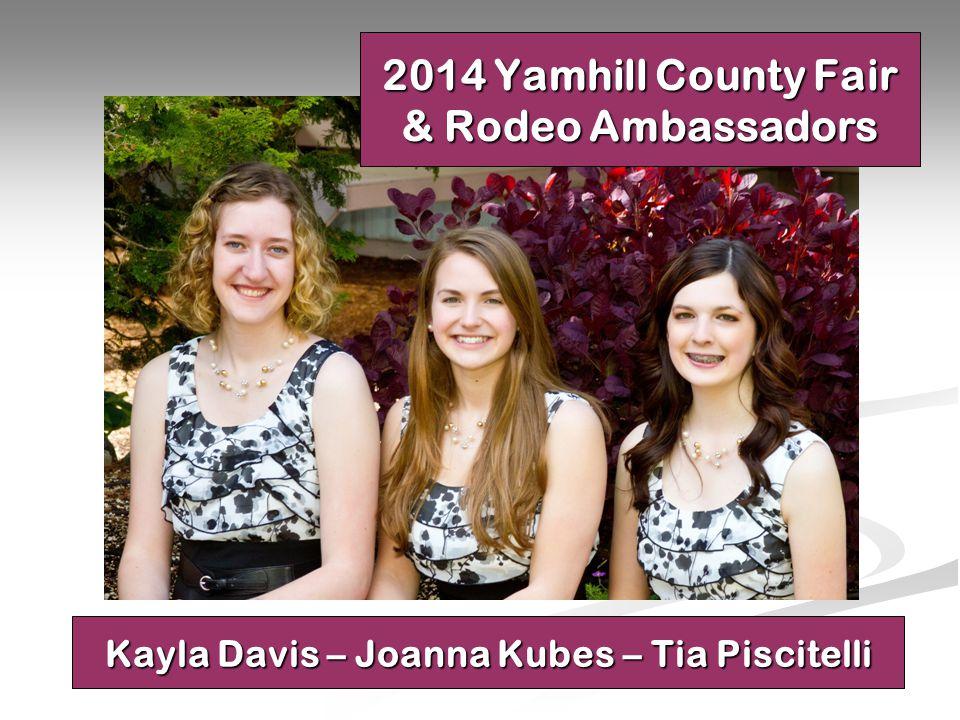 2014 Yamhill County Fair & Rodeo Ambassadors Kayla Davis – Joanna Kubes – Tia Piscitelli