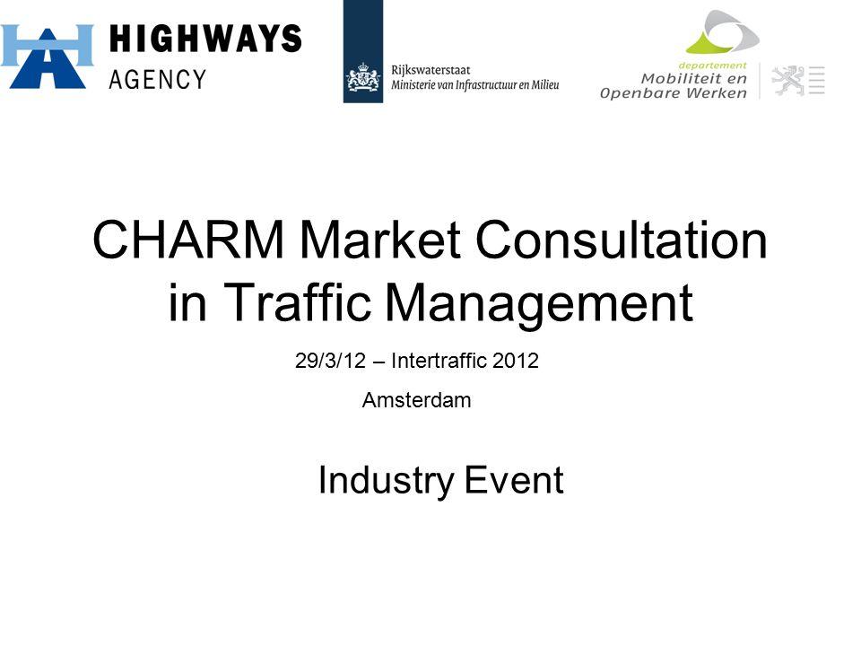 Welcome Robert Castleman – Divisional Director, Traffic Technology – Highways Agency Kees v.d.