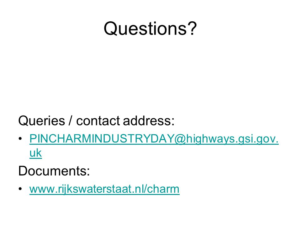 Questions. Queries / contact address: PINCHARMINDUSTRYDAY@highways.gsi.gov.