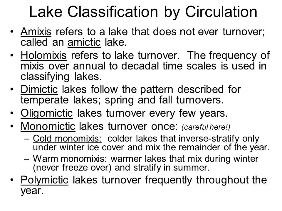 Lake Classification by Circulation Amixis refers to a lake that does not ever turnover; called an amictic lake.