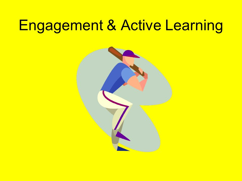 Engagement & Active Learning