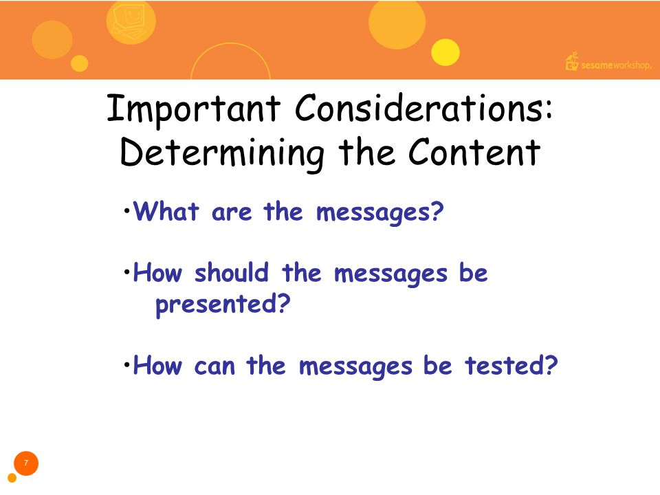 Important Considerations: Determining the Content What are the messages.