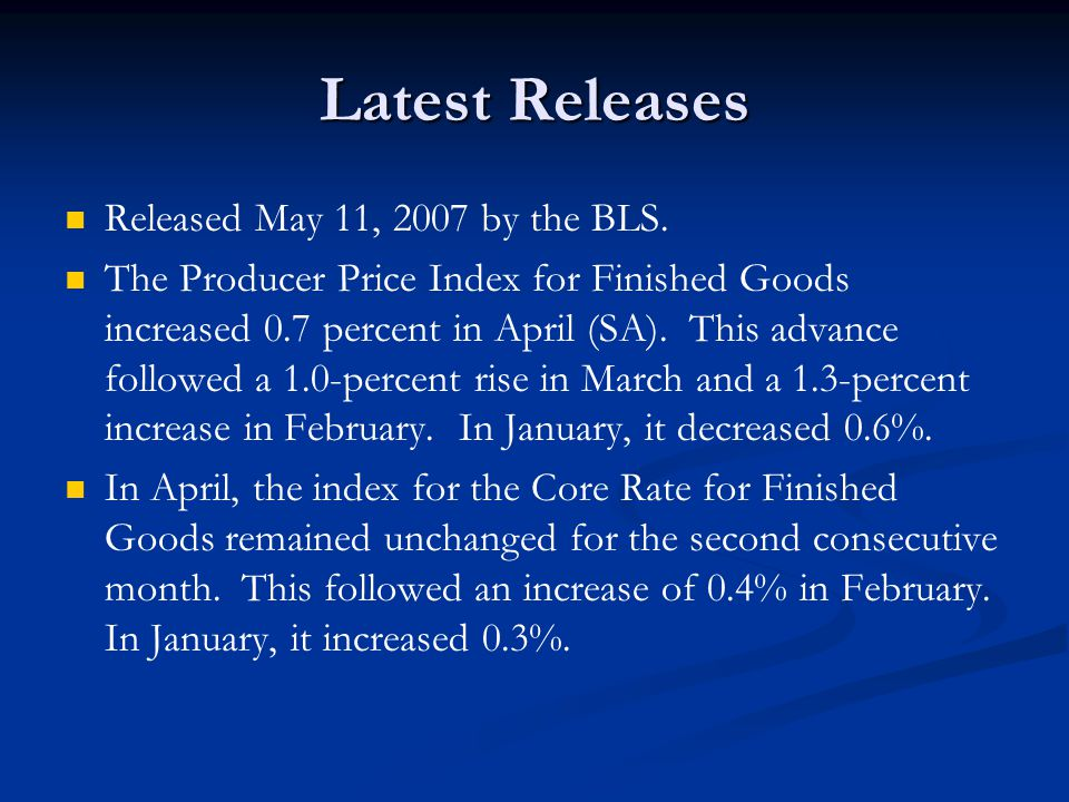 Latest Releases Released May 11, 2007 by the BLS.