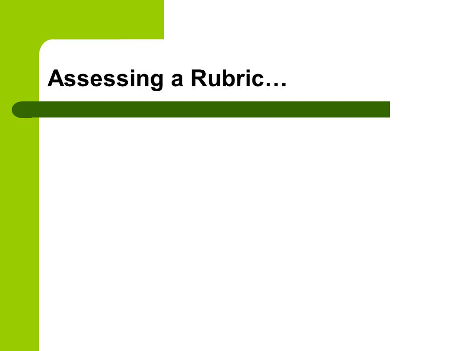 Assessing a Rubric…