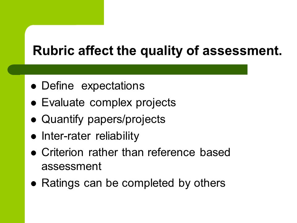 Rubric affect the quality of assessment.