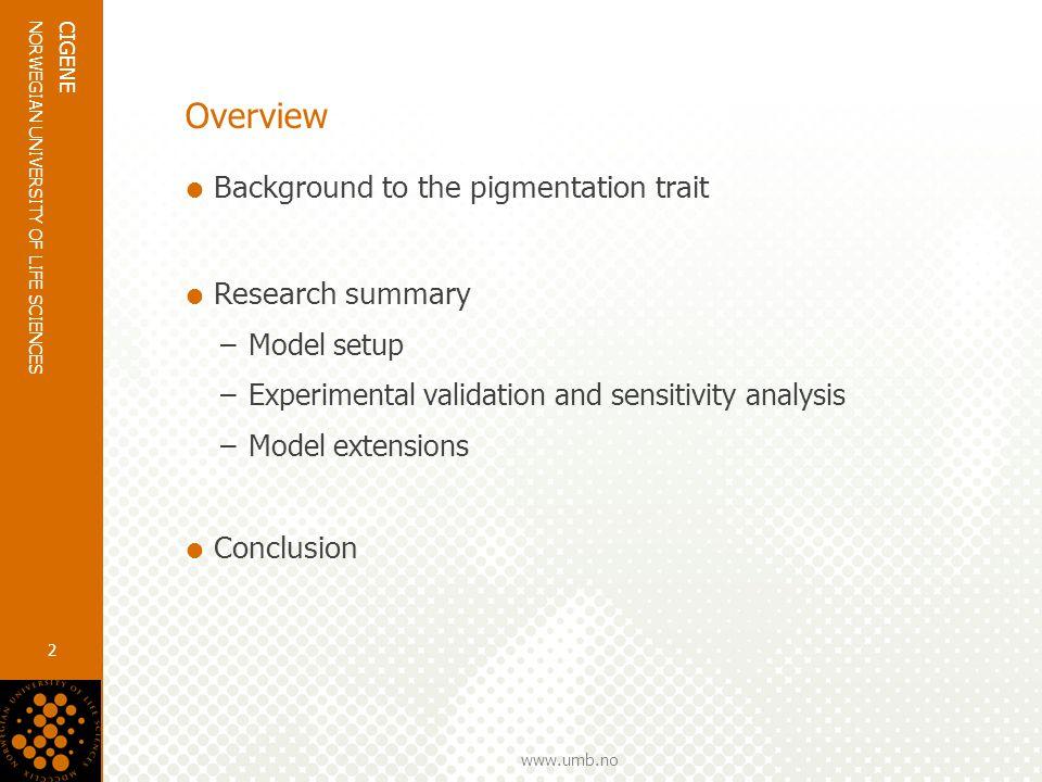 www.umb.no NORWEGIAN UNIVERSITY OF LIFE SCIENCES CIGENE 3 Salmonid pigmentation?.