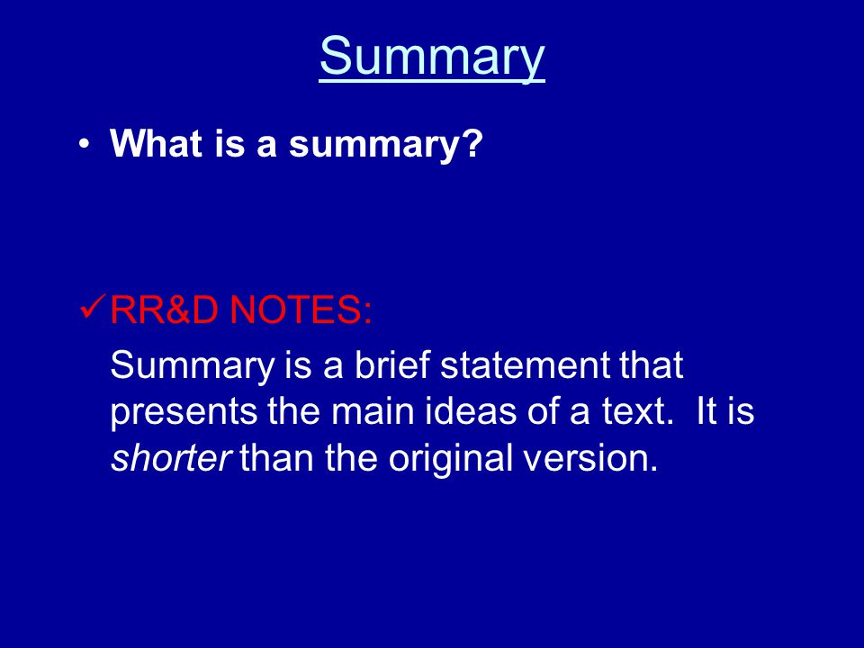 Summary What is a summary.