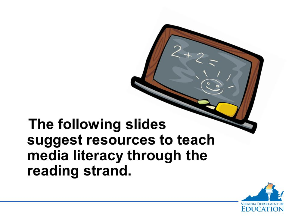 The following slides suggest resources to teach media literacy through the reading strand.