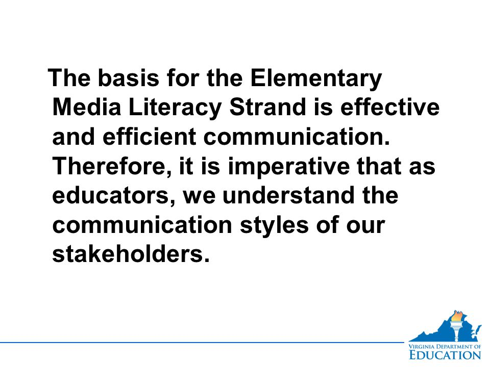 The basis for the Elementary Media Literacy Strand is effective and efficient communication.