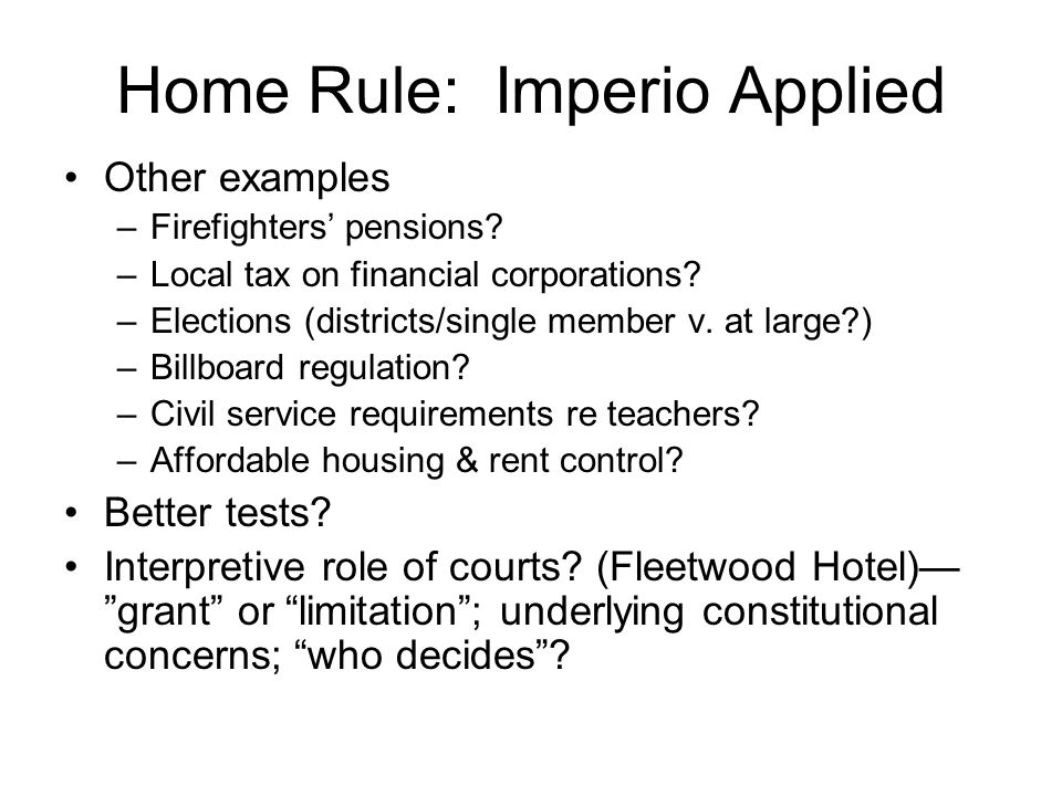 Home Rule: Imperio Applied Other examples –Firefighters' pensions.