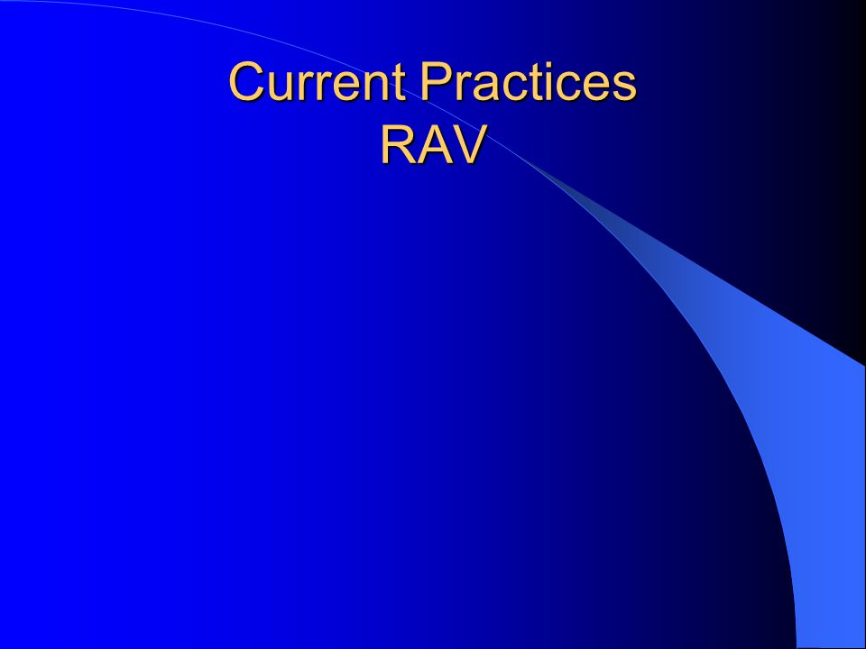 Current Practices RAV