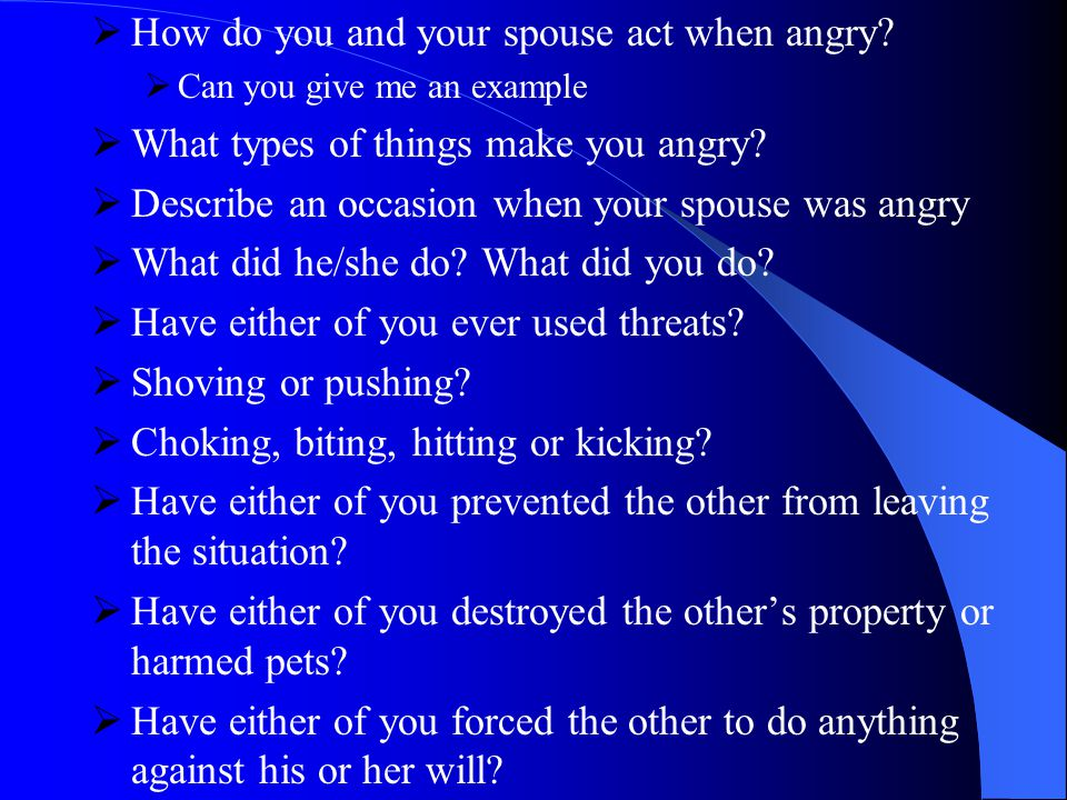  How do you and your spouse act when angry.
