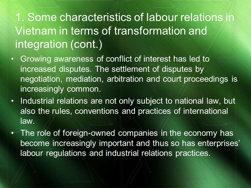 1. Some characteristics of labour relations in Vietnam in terms of transformation and integration (cont.) Growing awareness of conflict of interest ha