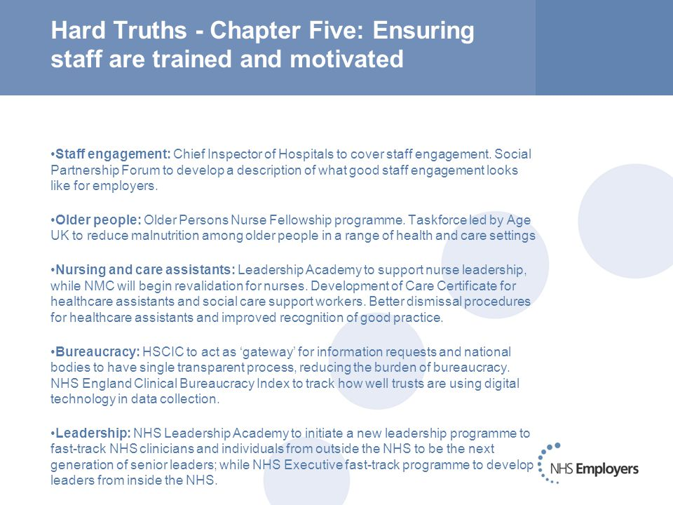 Hard Truths - Chapter Five: Ensuring staff are trained and motivated Staff engagement: Chief Inspector of Hospitals to cover staff engagement.