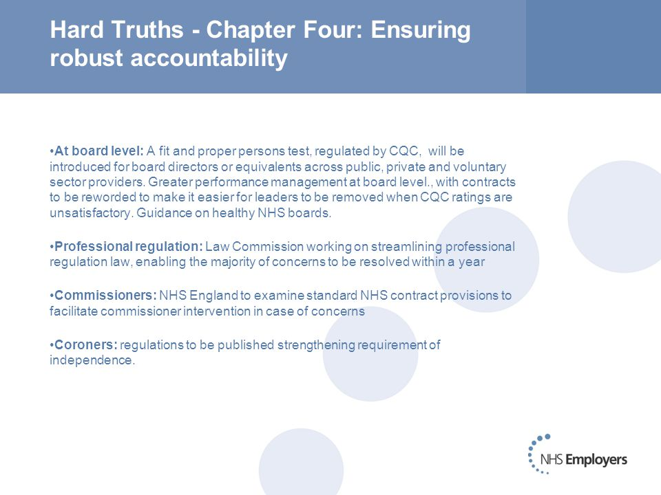 Hard Truths - Chapter Four: Ensuring robust accountability At board level: A fit and proper persons test, regulated by CQC, will be introduced for board directors or equivalents across public, private and voluntary sector providers.