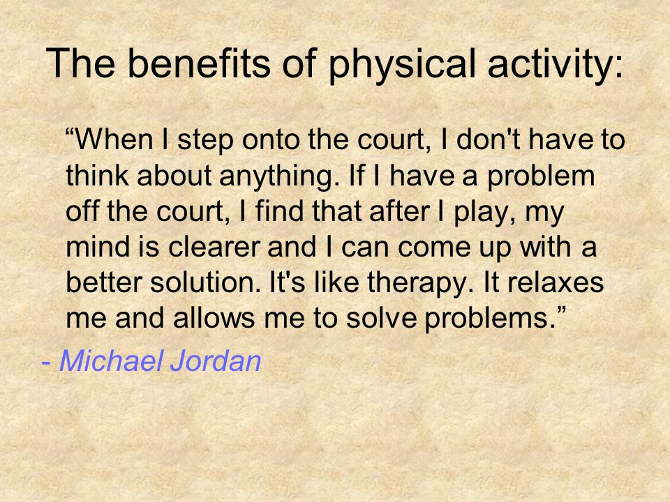 The benefits of physical activity: When I step onto the court, I don t have to think about anything.
