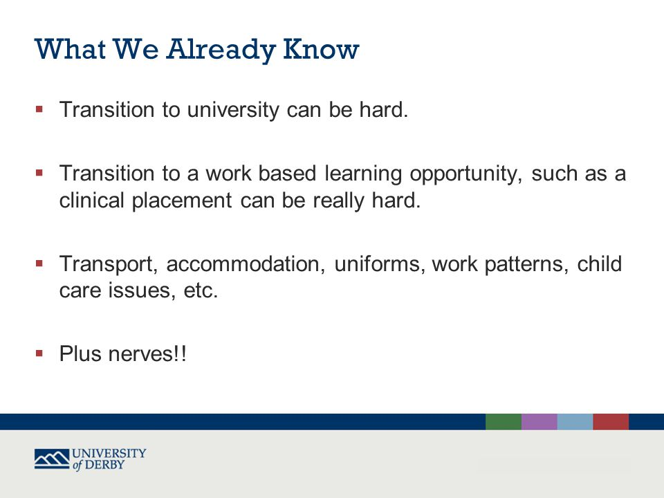 What We Already Know  Transition to university can be hard.
