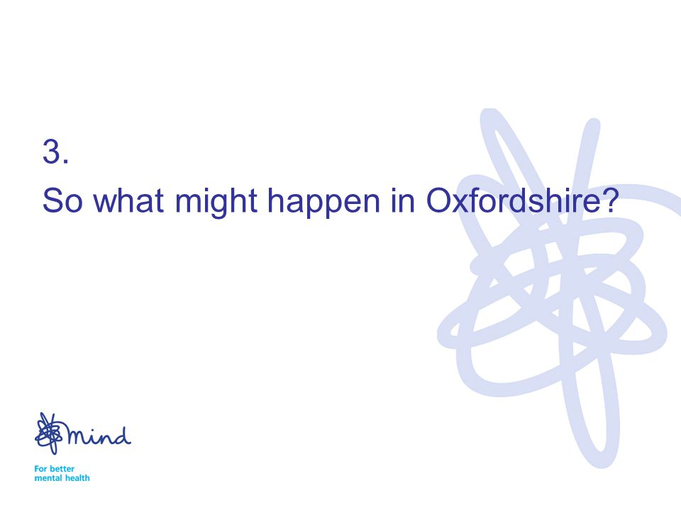 3. So what might happen in Oxfordshire