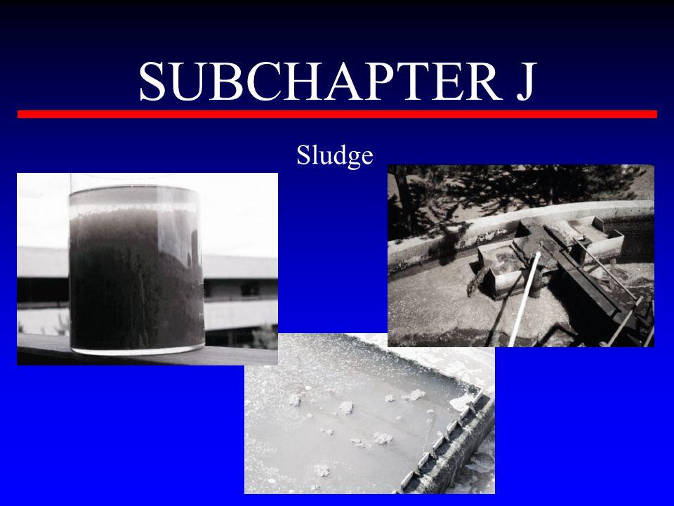 SUBCHAPTER J Sludge