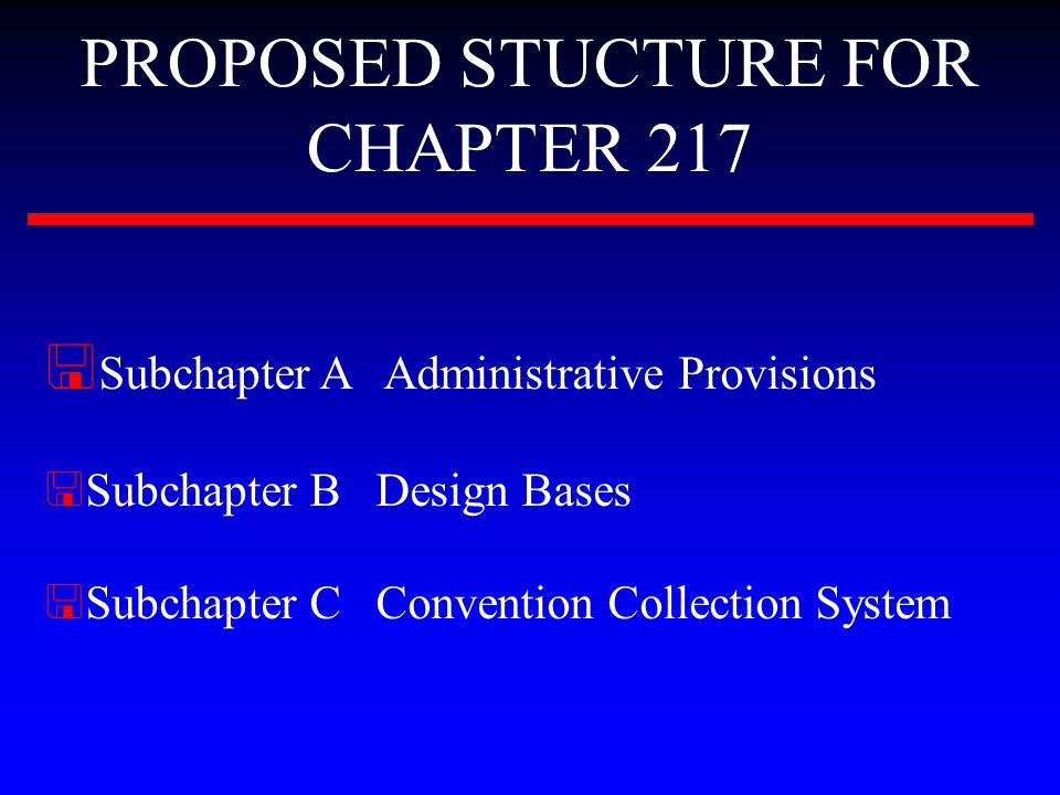 PROPOSED STUCTURE FOR CHAPTER 217 < Subchapter D Alternative Sewer Collection System < Subchapter E Preliminary Treatment Units < Subchapter F Activated Sludge