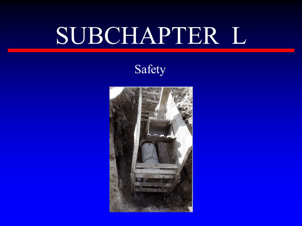 SUBCHAPTER L Safety