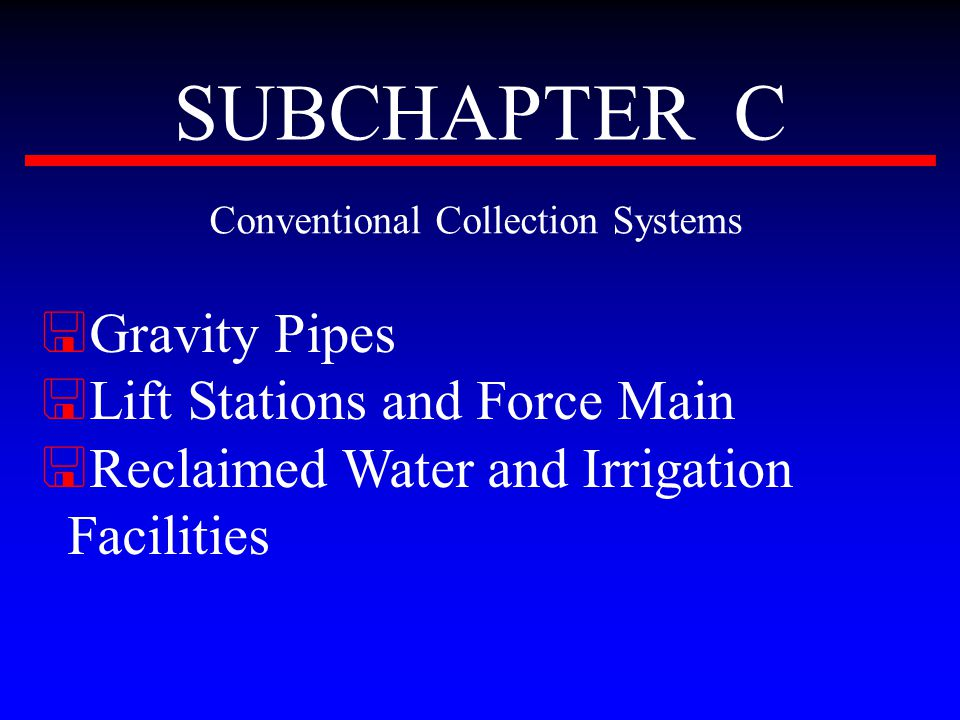 SUBCHAPTER D Alternative Sewer Collection Systems < Vacuum System < Pressure Sewers < Small Diameter Variable Grade Sewer