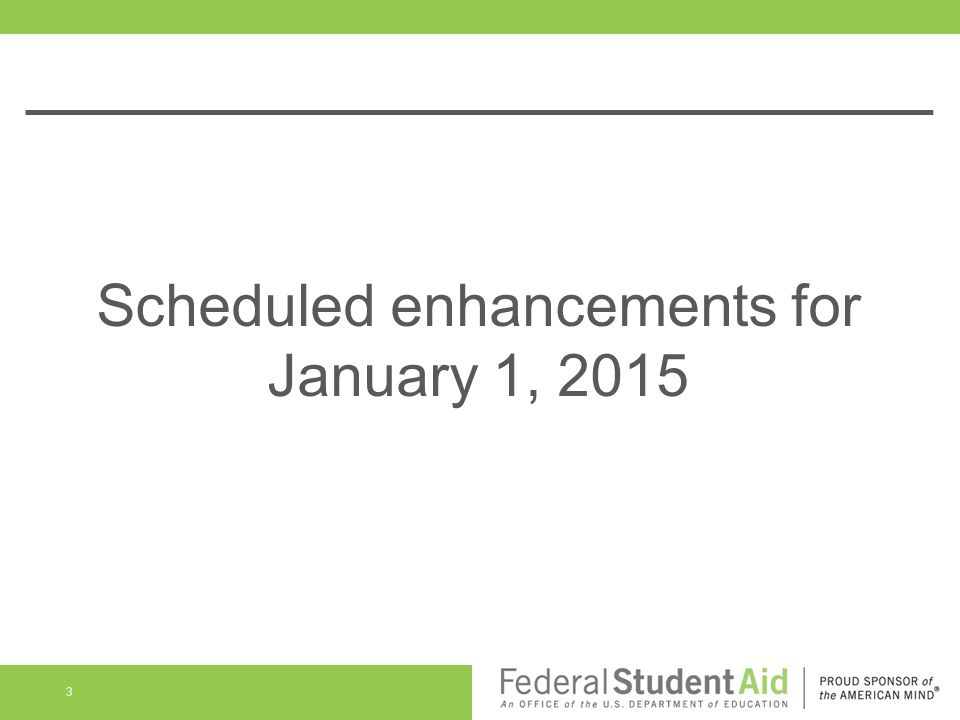 Scheduled enhancements for January 1, 2015 3