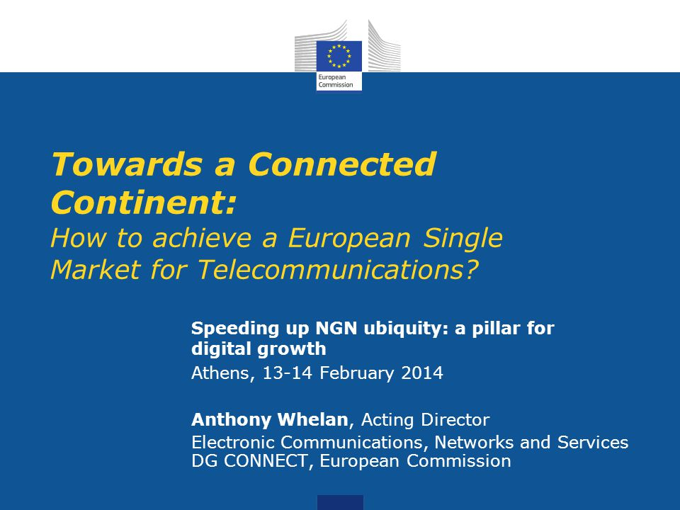 Towards a Connected Continent: How to achieve a European Single Market for Telecommunications.