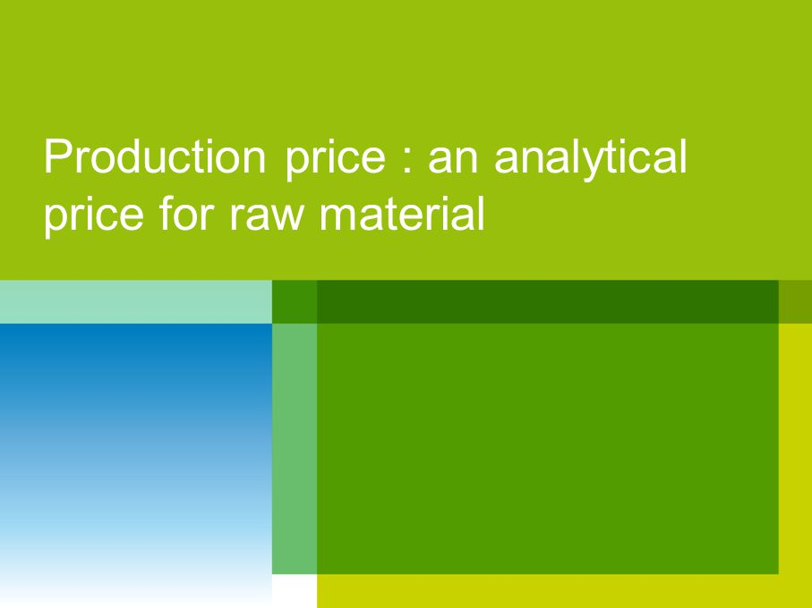 Production price : an analytical price for raw material