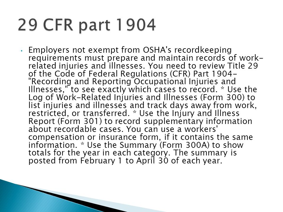 Employers not exempt from OSHA's recordkeeping requirements must prepare and maintain records of work- related injuries and illnesses. You need to rev