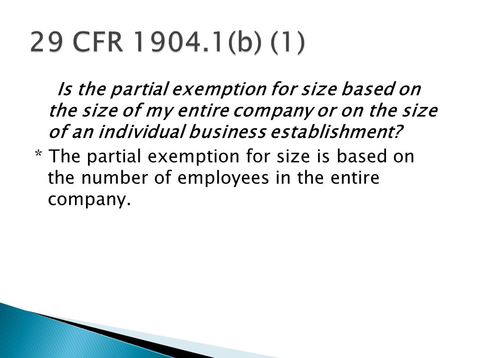 Is the partial exemption for size based on the size of my entire company or on the size of an individual business establishment.