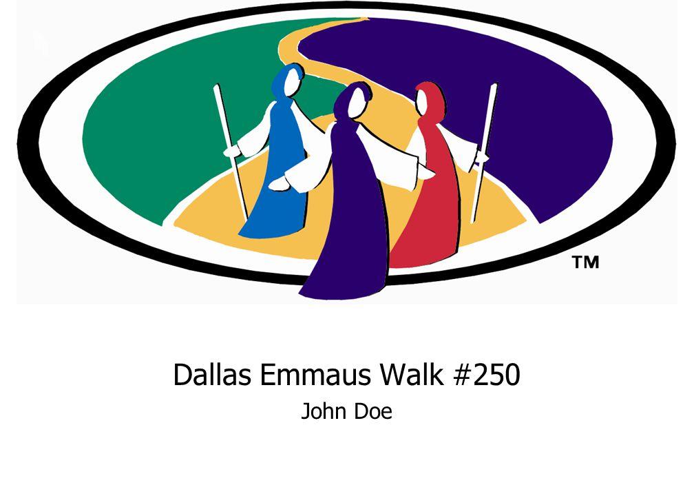 Dallas Emmaus Walk #250 John Doe
