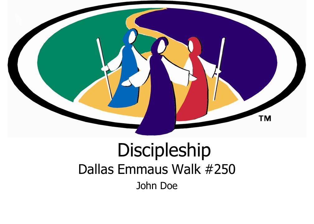 Discipleship Dallas Emmaus Walk #250 John Doe