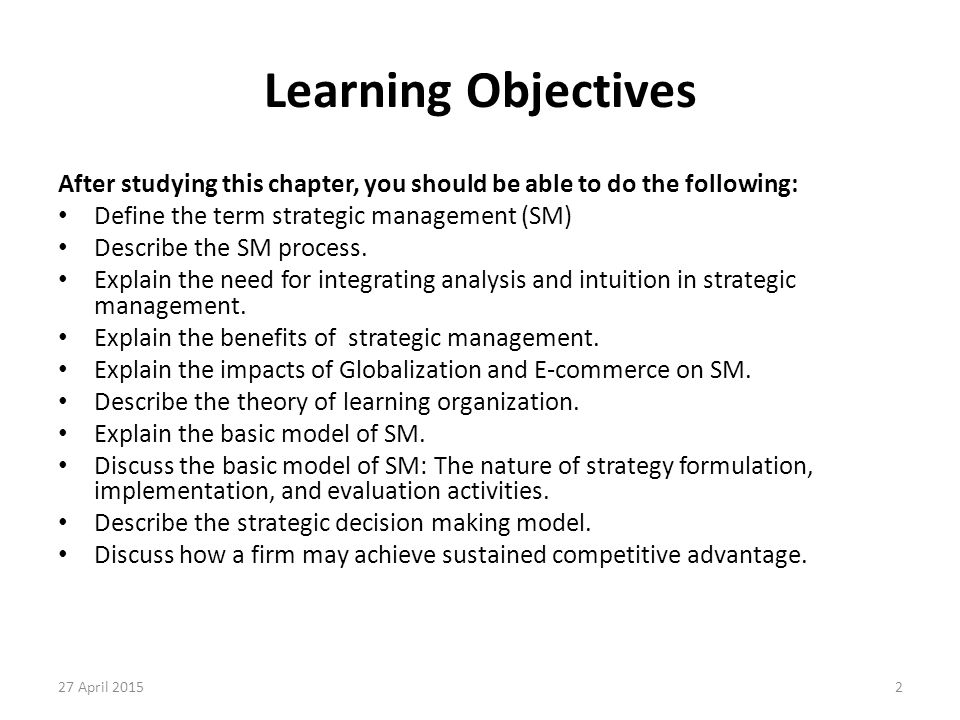 2 Learning Objectives After studying this chapter, you should be able to do the following: Define the term strategic management (SM) Describe the SM p