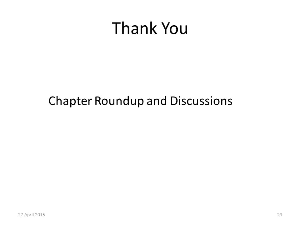 29 Thank You Chapter Roundup and Discussions 27 April 2015