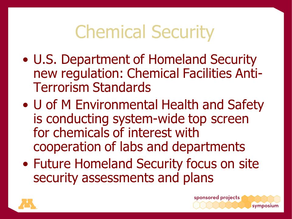 Chemical Security U.S. Department of Homeland Security new regulation: Chemical Facilities Anti- Terrorism Standards U of M Environmental Health and S