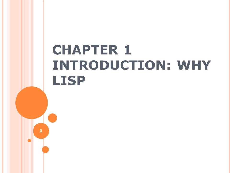 WHY LISP.Common Lisp is the programmable programming language.