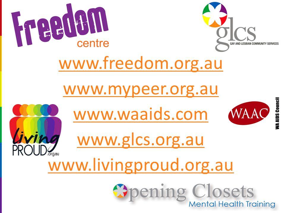 www.freedom.org.au www.mypeer.org.au www.waaids.com www.glcs.org.au www.livingproud.org.au