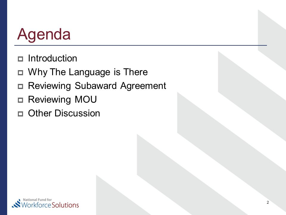 Agenda  Introduction  Why The Language is There  Reviewing Subaward Agreement  Reviewing MOU  Other Discussion 2