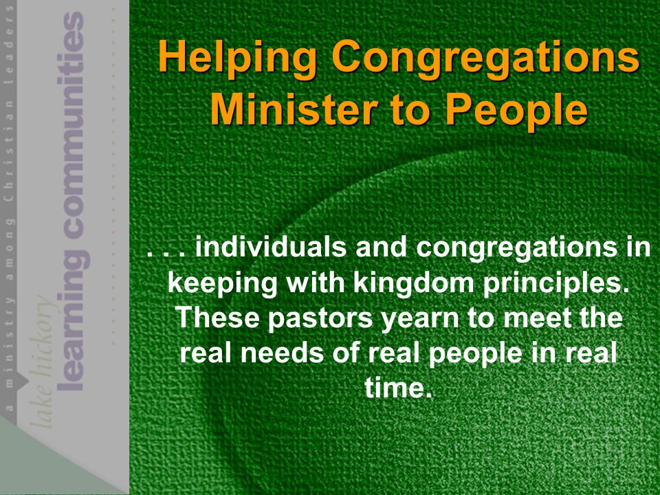 Helping Congregations Minister to People...